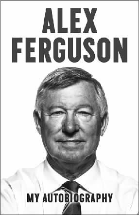 《亚历克斯·弗格森:我的自传》(alex ferguson:my autobiography)